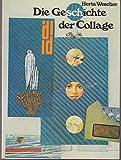 Image de Die Geschichte der Collage. Vom Kubismus bis zur Gegenwart