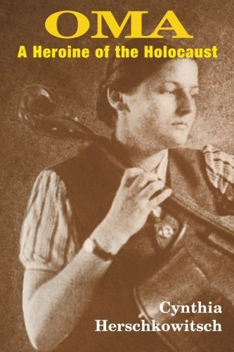 oma-a-heroine-of-the-holocaust-by-cynthia-e-herschkowitsch-2015-05-28