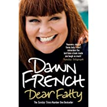 Dear Fatty by Dawn French (2009-07-02)
