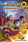 Mondragó. Dragones de las cuevas: Ilustraciones de Javier Delgado par Galán