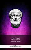 Delphi Complete Works of Aristotle (Illustrated) (Delphi Ancient Classics Book 11) (English Edition)