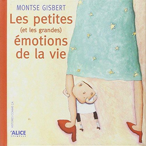 Vignette du document Les  petites (et les grandes) émotions de la vie