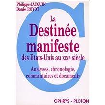 La destinée manifeste des etats unis au XIX.analyses chronologie ,commentaires et documents.