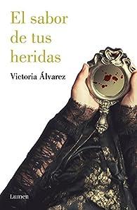 El sabor de tus heridas par Victoria Álvarez