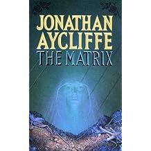 The Matrix by Jonathan Aycliffe (1994-11-07)