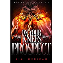 On Your Knees, Prospect (BDSM gay biker romance) (Kings of Hell MC Book 3) (English Edition)