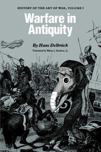 Warfare in Antiquity: History of the Art of War, Volume I: V. 1 (Twentieth Century Fund Book) by Hans Delbr??ck (1990-07-31)