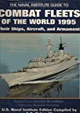 The Naval Institute Guide to Combat Fleets of the World 1995: Their Ships, Aircraft, and Armament