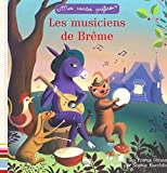 MES CONTES PREFERES - LES MUSICIENS DE BREME