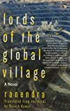 Lords of the Global Village: A Novel