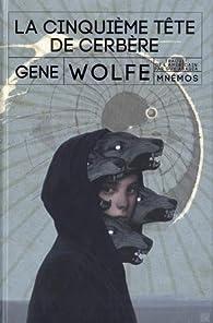 La Cinquième Tête de Cerbère par Gene Wolfe