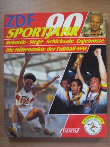 Falken-Vlg. ZDF Sportjahr 90. Rekorde, Siege, Schicksale, Ergebnisse. Die Höhepunkte der Fußball-WM