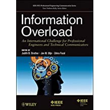 Information Overload: An International Challenge for Professional Engineers and Technical Communicators by Judith B. Strother (2012-10-23)