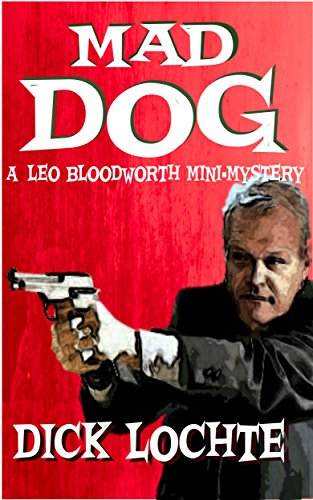 MAD DOG: A Leo Bloodworth Mini-Mystery (English Edition) (Mad Dog Radio)