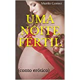 UMA NOITE FÉRTIL: (conto erótico) (Portuguese Edition)