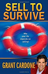Sell To Survive by Grant Cardone (2008-11-30)