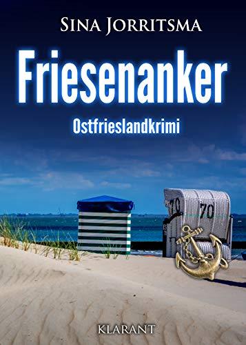 Friesenanker. Ostfrieslandkrimi (Mona Sander und Enno Moll ermitteln 13)