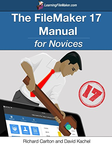 The FileMaker 17 Manual for Novices (English Edition)