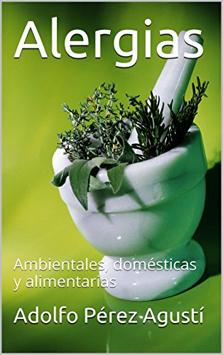 Alergias: Ambientales, domésticas y alimentarias ...
