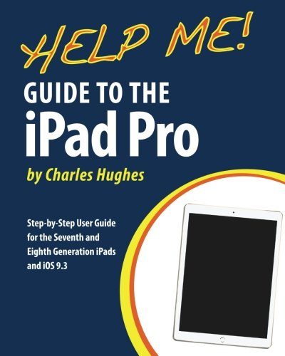 help-me-guide-to-the-ipad-pro-step-by-step-user-guide-for-the-seventh-and-eighth-generation-ipads-an