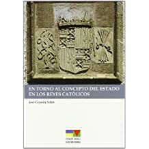 En torno al concepto del Estado en los Reyes Católicos