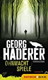 Ohnmachtspiele: Kriminalroman (Schäfer-Krimi 2) von Georg Haderer