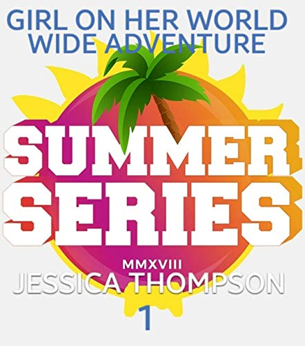Girl On Her World Wide Adventure Summer Series -1 book cover