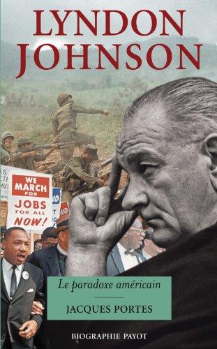 Lyndon Johnson : Le paradoxe américain par Jacques Portes
