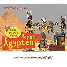 Das Alte Ägypten: Hören - Staunen - Wissen