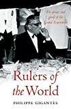 The Secret History of the Rulers of the World: The Power and Greed of the Grand Acquisitors by Philippe Gigantes (2008-04-17) - Philippe Gigantes