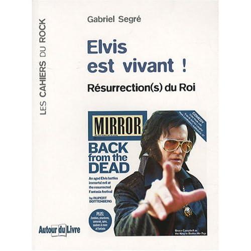 Elvis Est Vivant ! Résurrection(s) du Roi