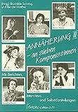 Annäherung an sieben Komponistinnen - Portraits und Werkverzeichnisse / Annäherung III an sieben Komponistinnen - Portraits und Werkverzeichnisse: .. - Kuyper, Tu Wen-Hui, Jacqueline Fontyn -