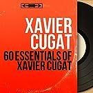 60 Essentials of Xavier Cugat