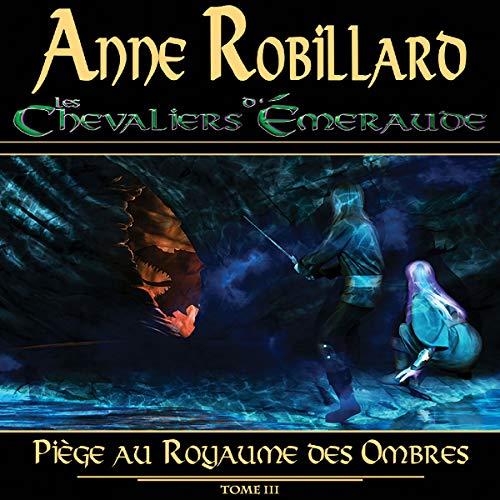 Piège au Royaume des Ombres par Anne Robillard
