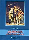 Arminius und das Haupt des Varus: Historienroman - Heinz Fielers