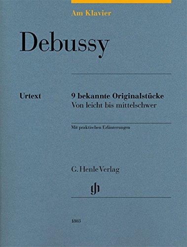 Am Klavier - Debussy: 9 bekannte Originalstücke