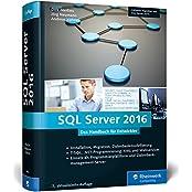 SQL Server 2016: Das Programmierhandbuch. Inkl. ADO.NET Entity Framework und Migration von SQL Server 2014