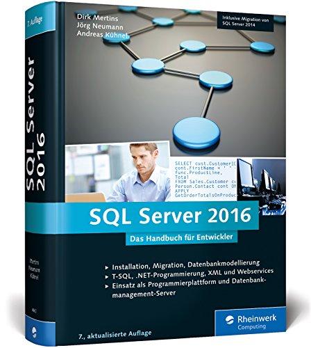 SQL Server 2016: Das Programmierhandbuch. Inkl. ADO.NET Entity Framework und Migration von...