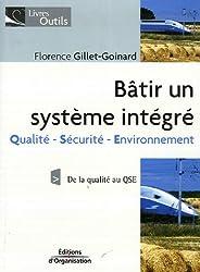 Bâtir un système intégré : Qualité/Sécurité/Environnement De la qualité au QSE