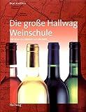 Die große Hallwag Weinschule