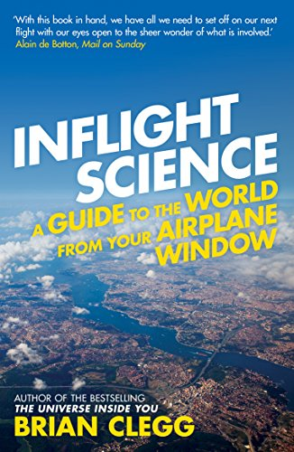 Inflight Science: A Guide to the World from Your Airplane Window por Brian Clegg