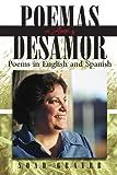 Poemas de Amor y Desamor: Poems in English and Spanish