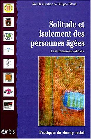Solitude et isolement des personnes âgées par Philippe Pitaud