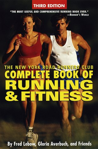 NY Road Runners Club Complete Book of Running and Fitness (Complete Book of Running & Fitness (New York Road Runners Club))