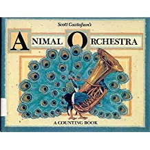 Scott Gustafson's Animal Orchestra: A Counting Book by Scott Gustafson (October 19,1988)
