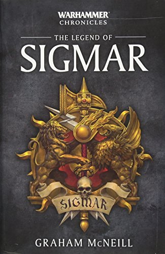 Warhammer: The Legend of Sigmar (Warhammer Chronicles) por Graham McNeill