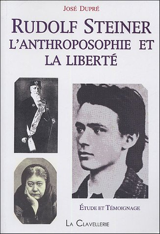 Rudolf Steiner : L'anthroposophie et la liberté par José Dupré