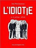 Telecharger Livres L idiotie Art vie politique methode (PDF,EPUB,MOBI) gratuits en Francaise