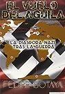 El Vuelo Del Aguila. La Diaspora Nazi par Felipe Botaya García