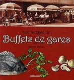 Telecharger Livres 300 recettes de Buffets de gares (PDF,EPUB,MOBI) gratuits en Francaise